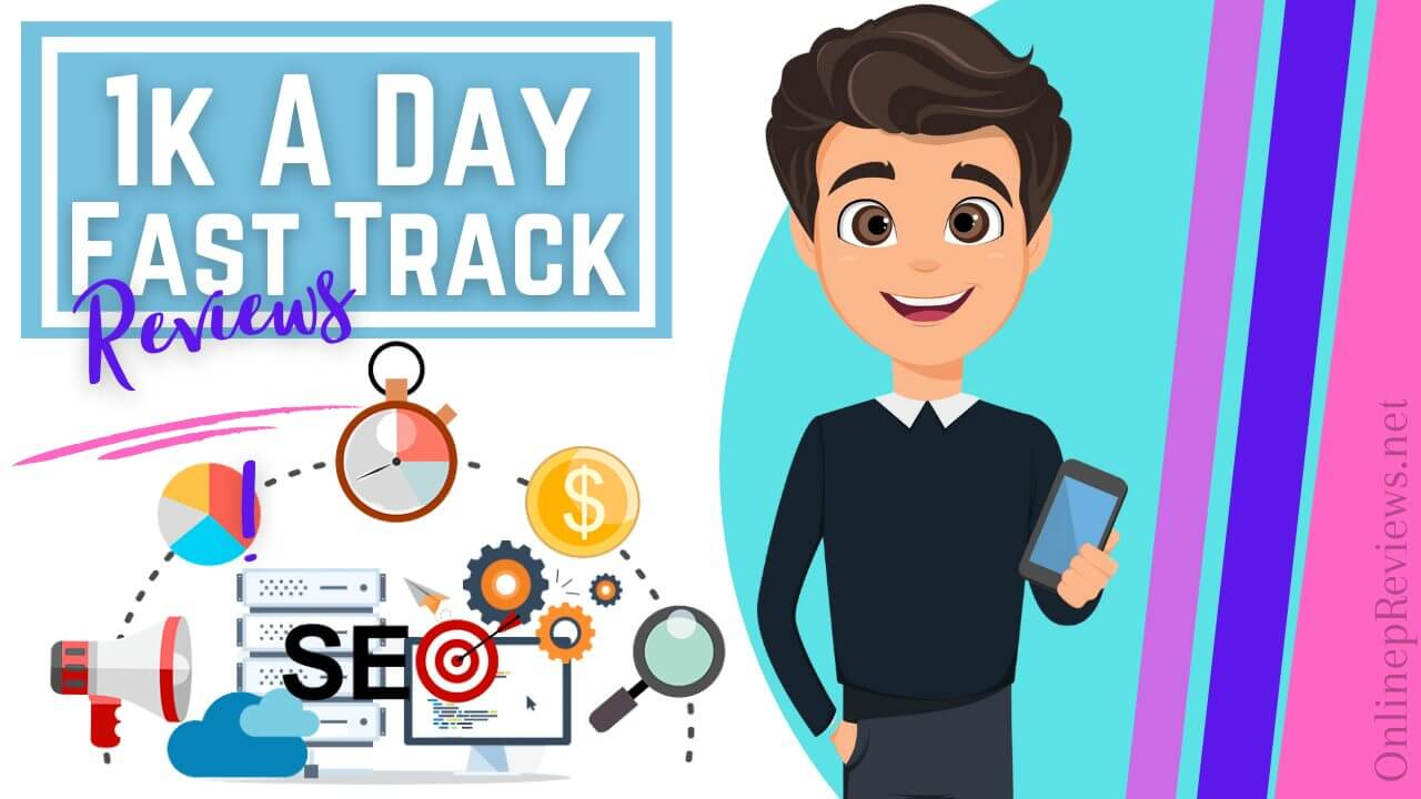1K A Day Fast Track Unbiased Review - Should You Buy It?