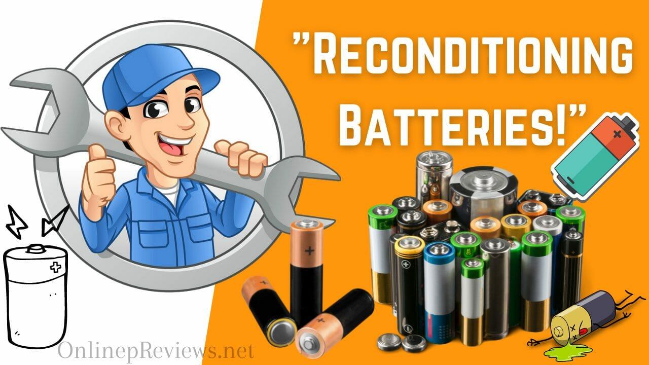 EZ Battery Recondition Them Now!