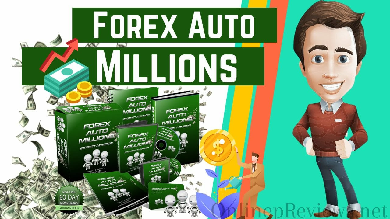Forex Auto Millions Review—A Legit Forex Trading Robot?