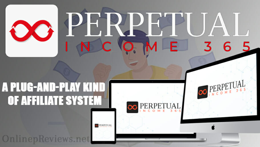 Perpetual Income 365 Plug and Play Affiliate System
