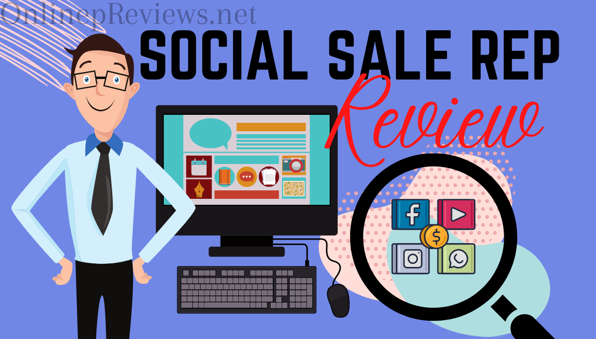 Social Sale Rep Review – Is It Really Worthy?